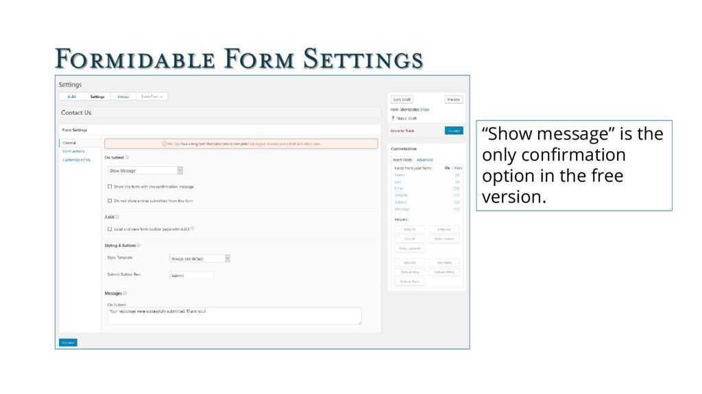 """Formidable Form Settings """"Show message"""" is the ..."""