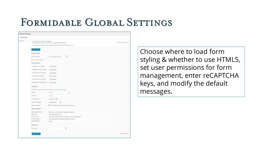 Formidable Global Settings Choose where to load...