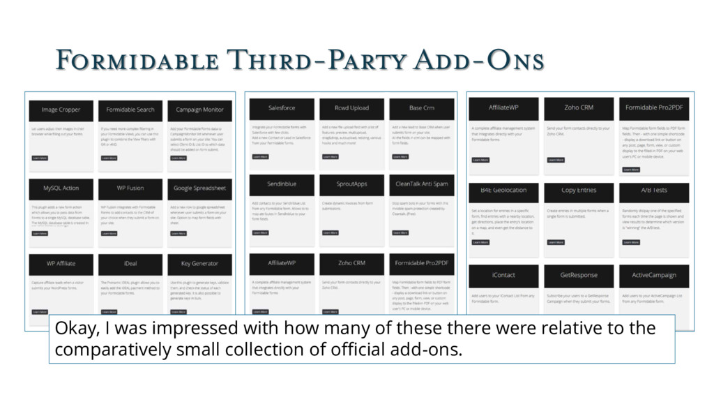 Formidable Third-Party Add-Ons Okay, I was impr...