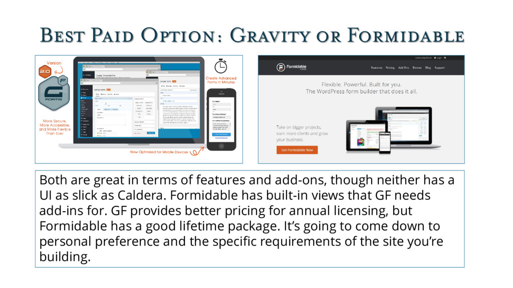 Best Paid Option: Gravity or Formidable Both ar...