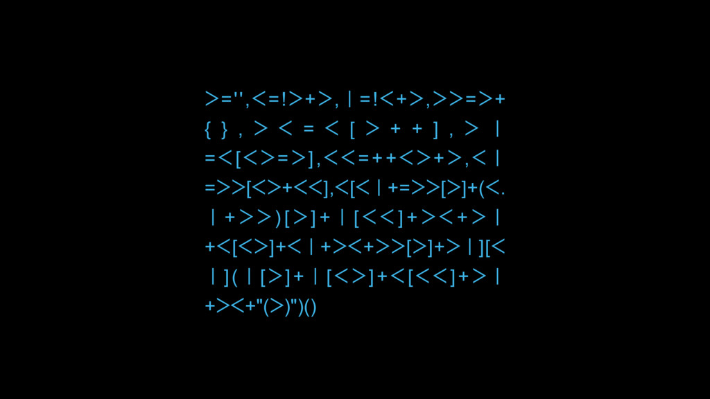ᐳ='',ᐸ=!ᐳ+ᐳ,Ƙ=!ᐸ+ᐳ,ᐳᐳ=ᐳ+ { } , ᐳ ᐸ = ᐸ [ ᐳ + + ...
