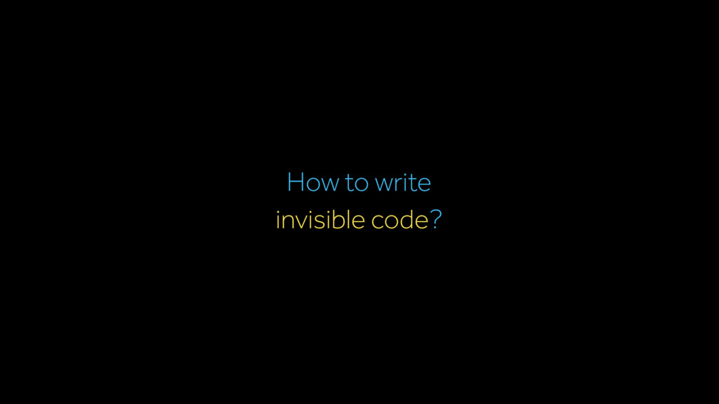 invisible code? How to write