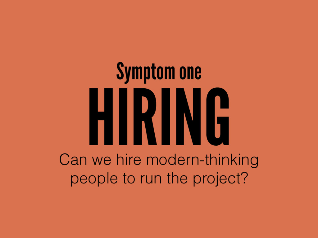 HIRING Can we hire modern-thinking 