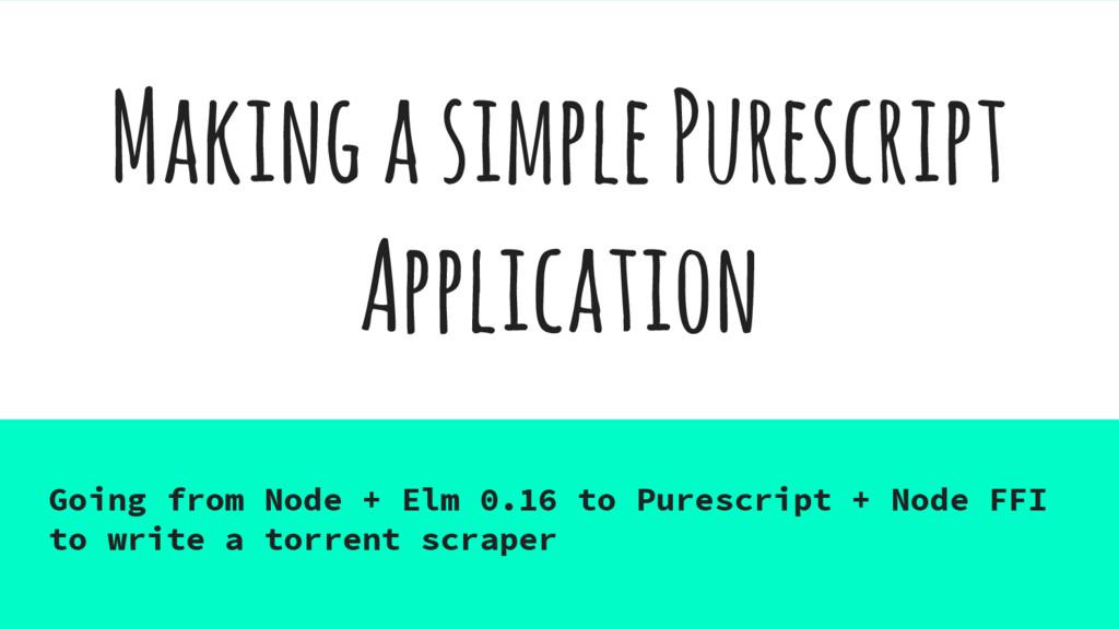 Making a simple Purescript Application Going fr...