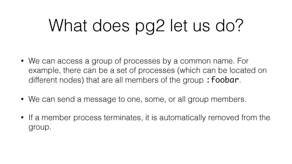 What does pg2 let us do? • We can access a grou...