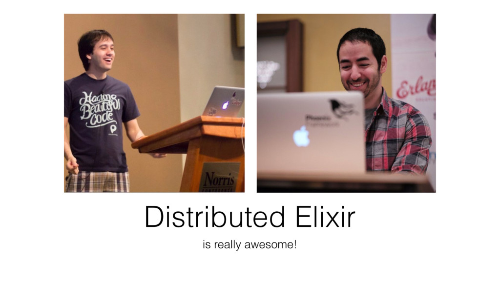 Distributed Elixir is really awesome!