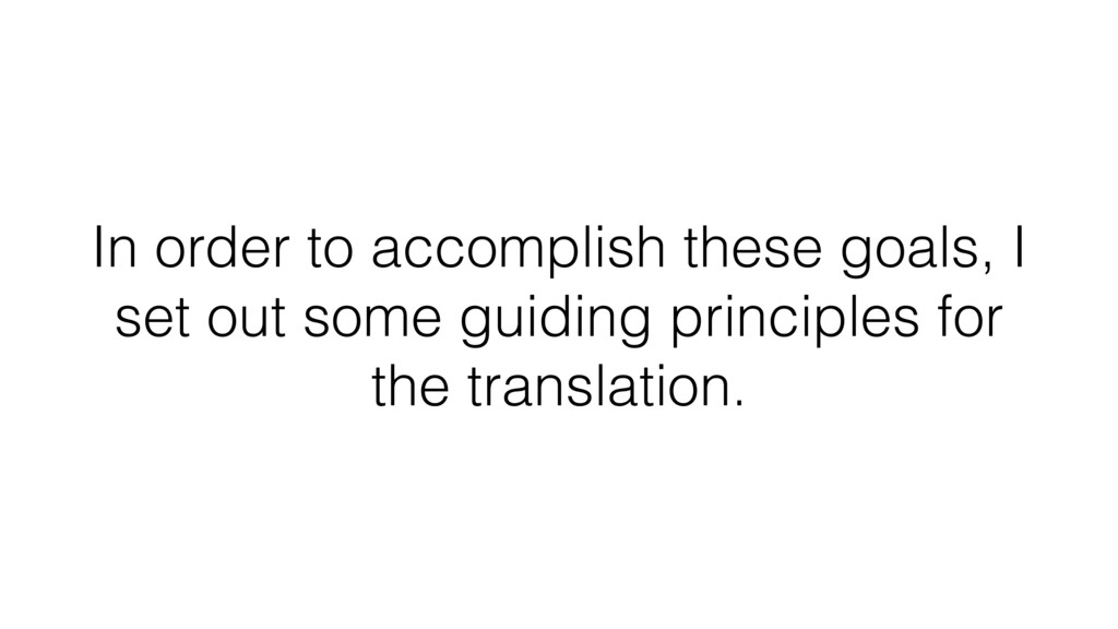 In order to accomplish these goals, I set out s...