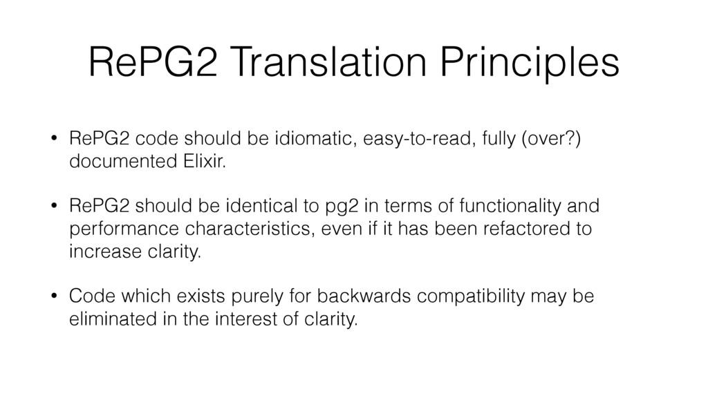 RePG2 Translation Principles • RePG2 code shoul...