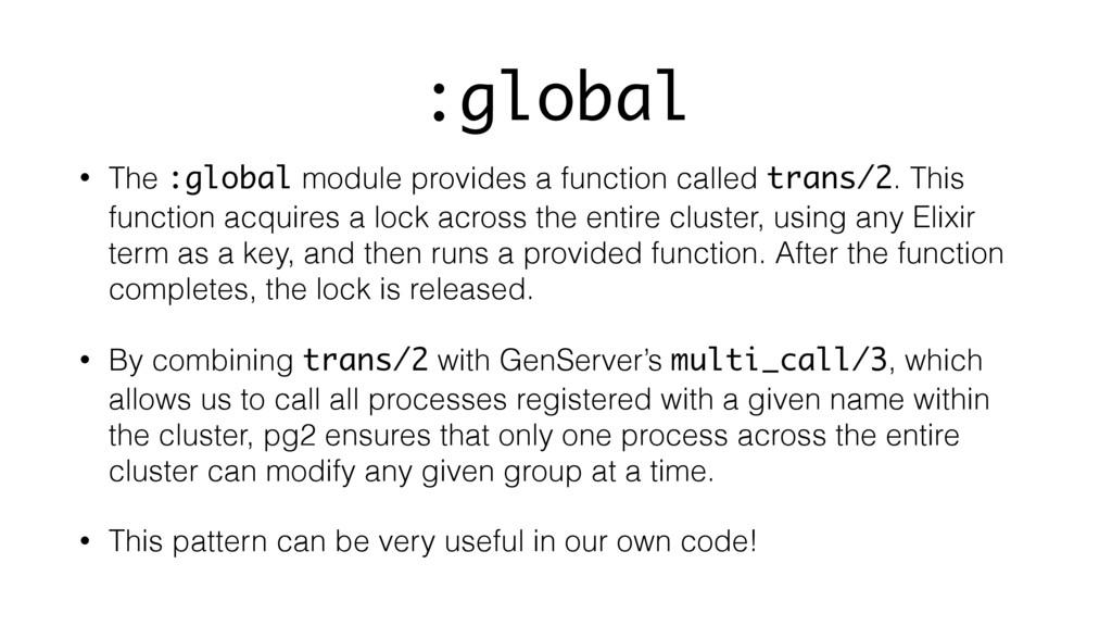 :global • The :global module provides a functio...