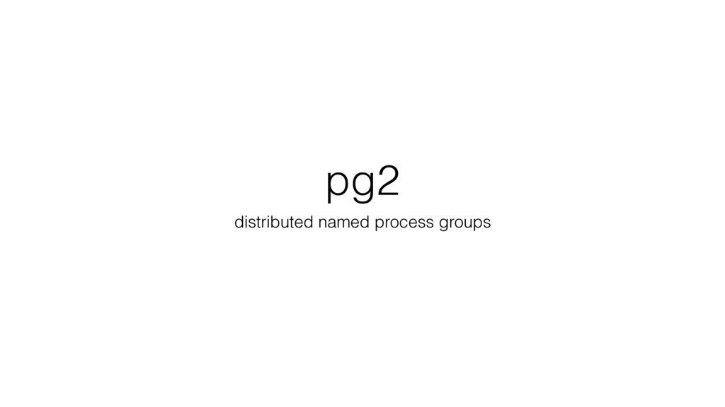 pg2 distributed named process groups