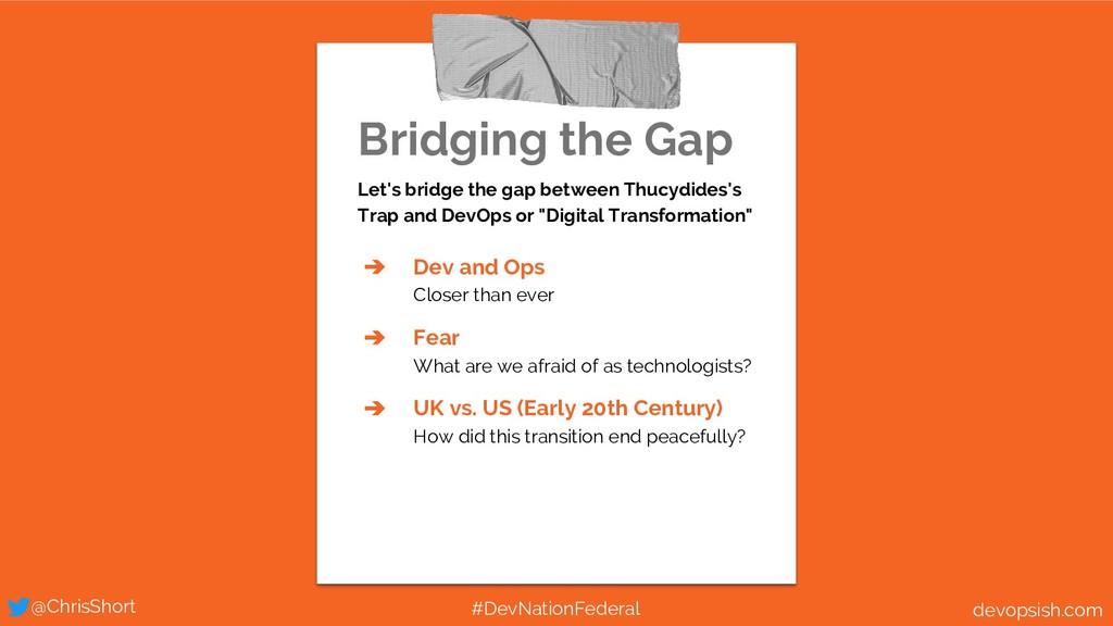 Bridging the Gap Let's bridge the gap between T...