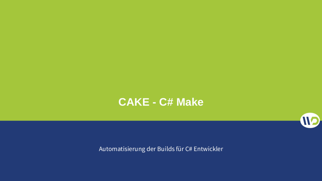 CAKE - C# Make Automatisierung der Builds für C...