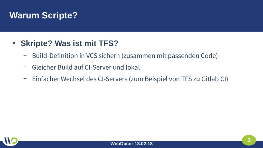 WebDucer 13.02.18 3 Warum Scripte? ● Skripte? W...