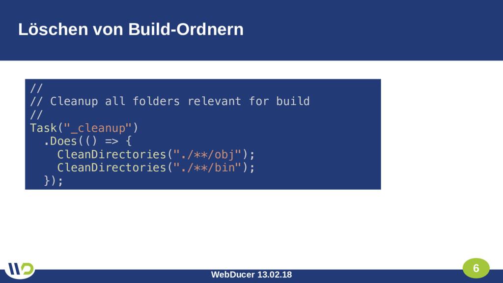 WebDucer 13.02.18 6 Löschen von Build-Ordnern /...