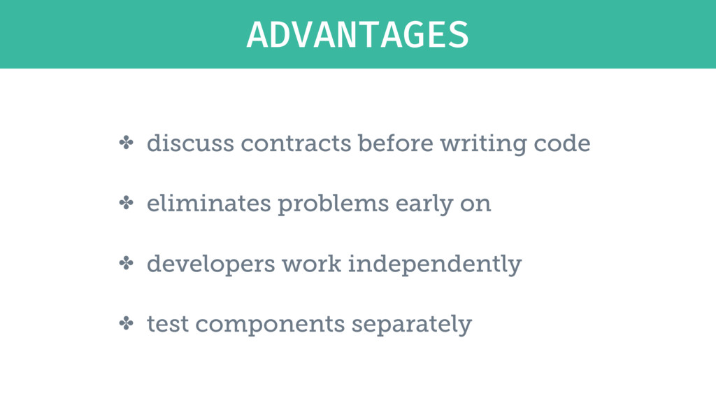 ADVANTAGES ✤ discuss contracts before writing c...