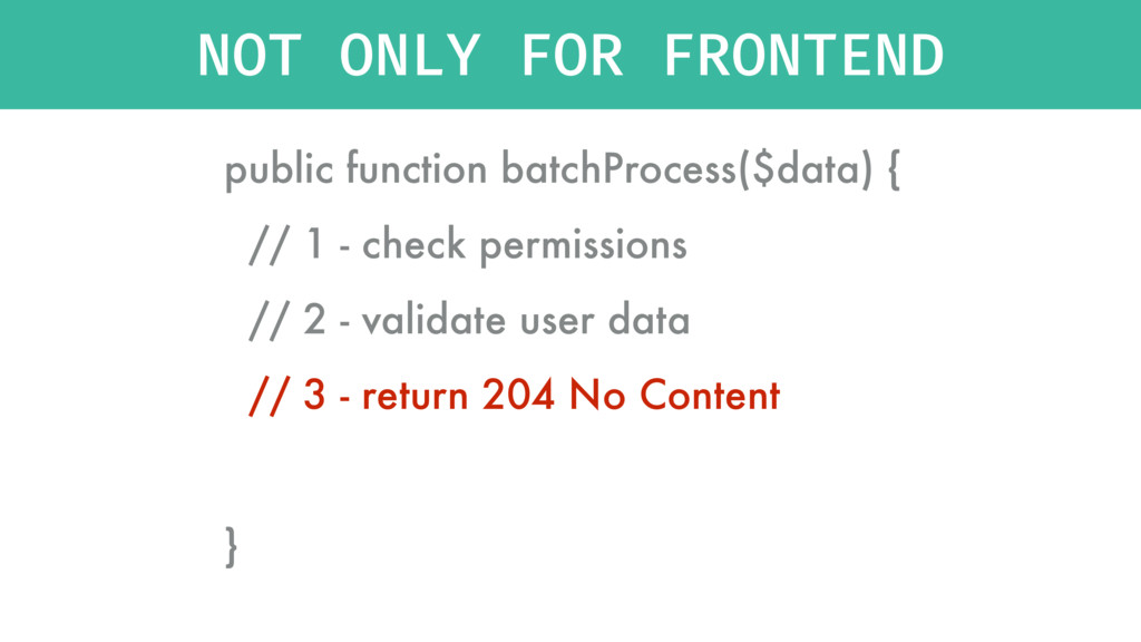 NOT ONLY FOR FRONTEND public function batchProc...