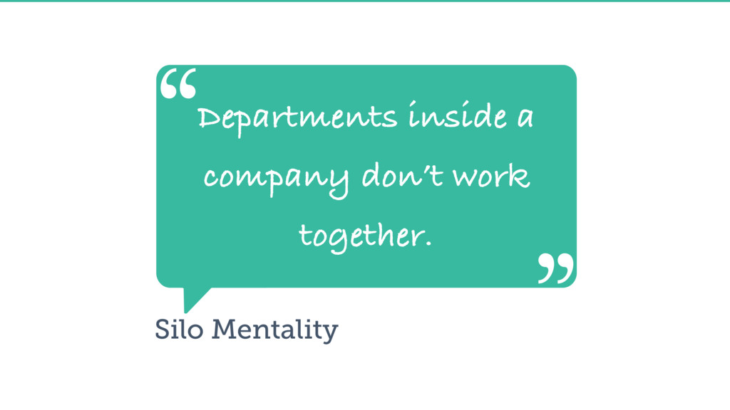 Departments inside a company don't work togethe...