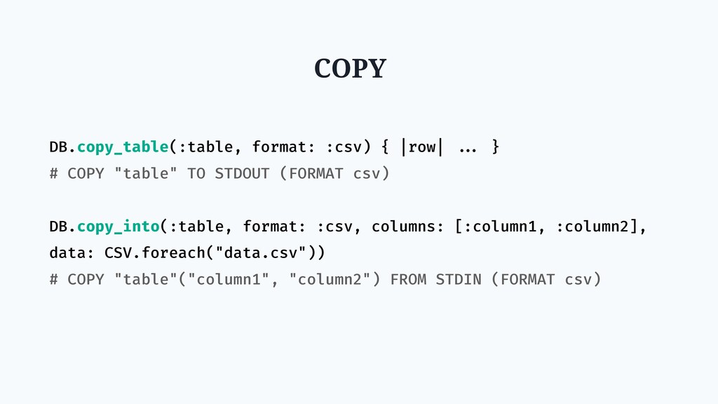 COPY DB.copy_table(:table, format: :csv) { |row...