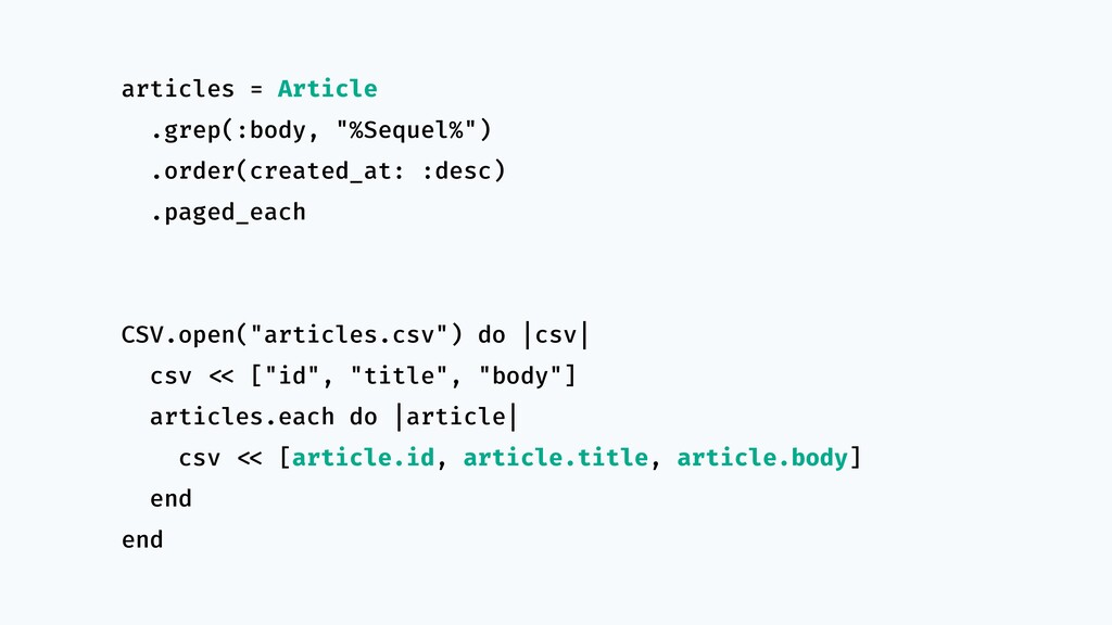 "articles = Article .grep(:body, ""%Sequel%"") .or..."