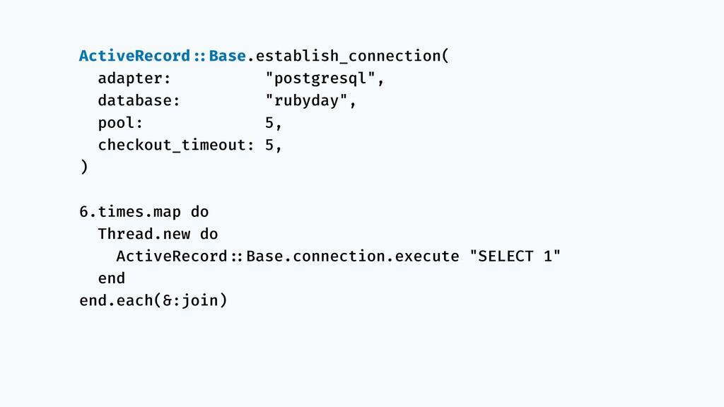 ActiveRecord!::Base.establish_connection( adapt...