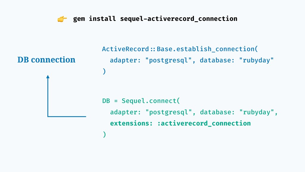 gem install sequel-activerecord_connection DB =...