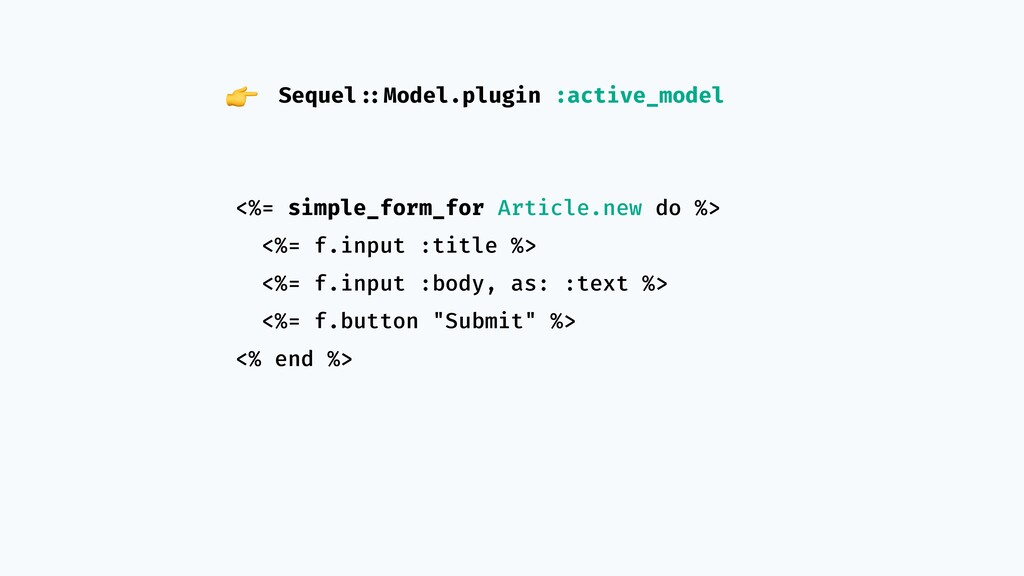 <%= simple_form_for Article.new do %> <%= f.inp...