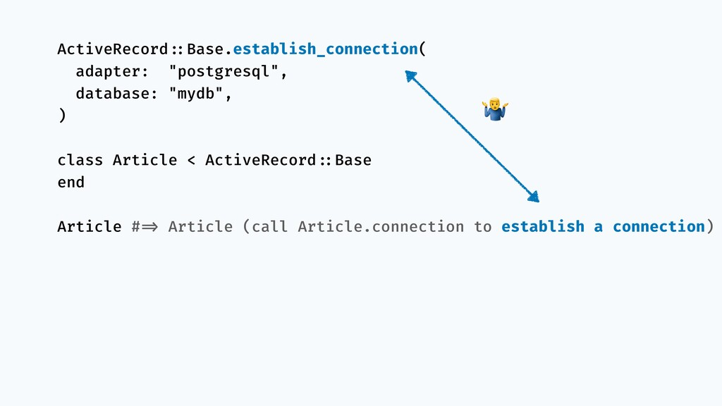 ActiveRecord!::Base.establish_connection( adapt...