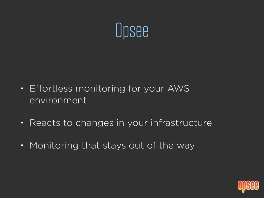 Opsee • Effortless monitoring for your AWS envi...