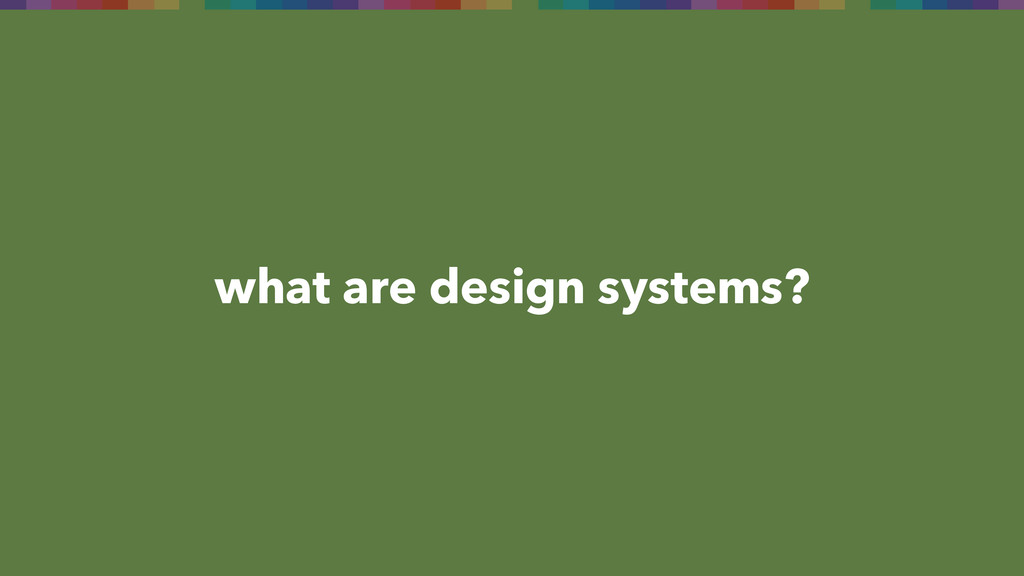 what are design systems?
