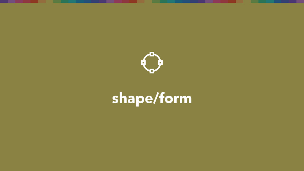 shape/form