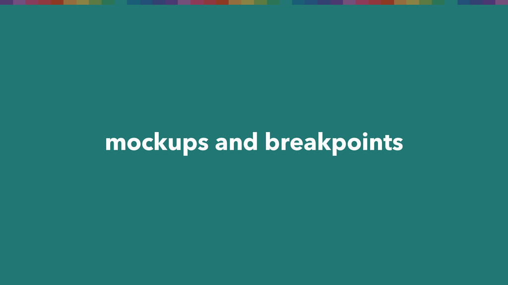 mockups and breakpoints