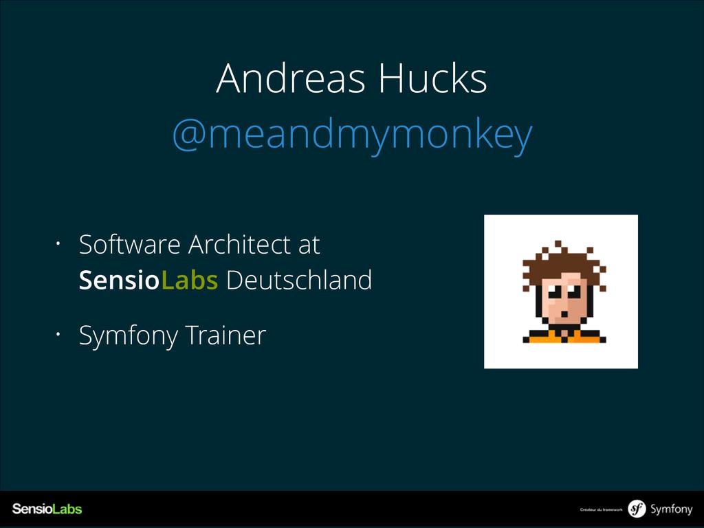 Andreas Hucks @meandmymonkey • Software Archite...