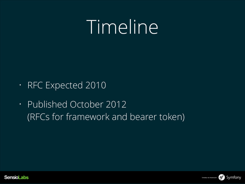 Timeline • RFC Expected 2010 • Published Octobe...