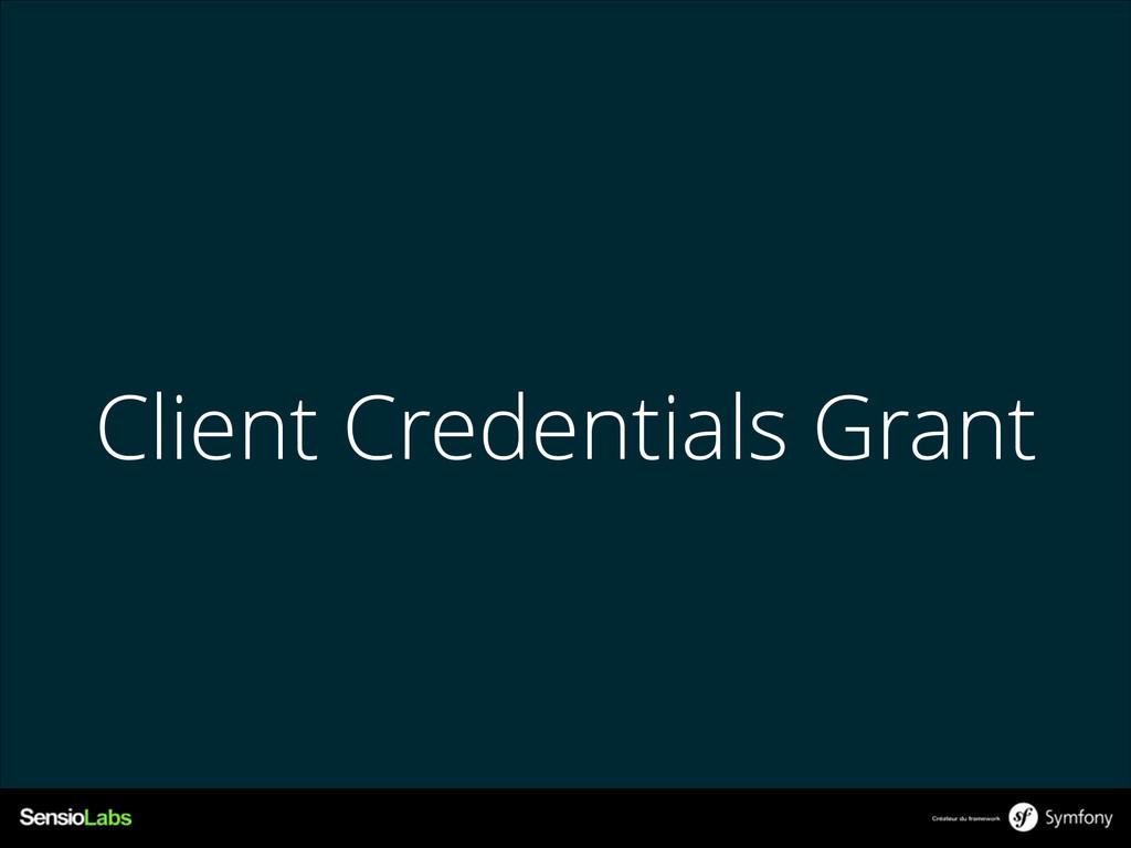 Client Credentials Grant