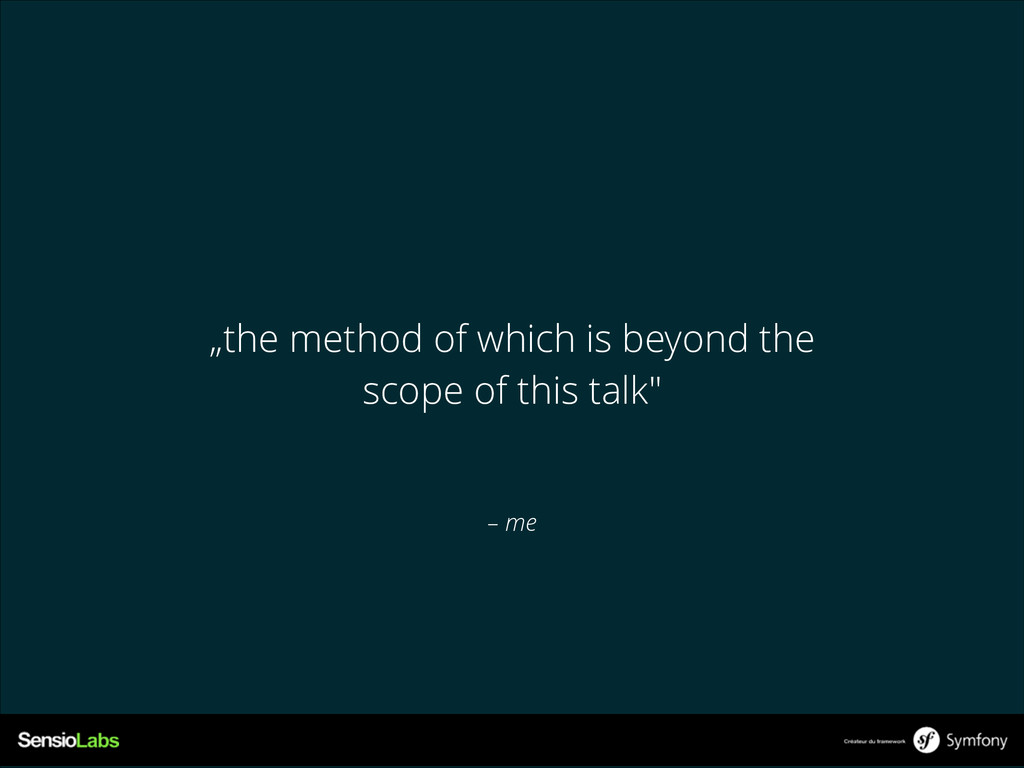 """– me """"the method of which is beyond the scope ..."""