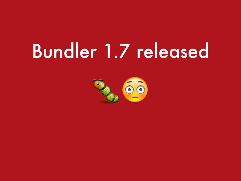 Bundler 1.7 released