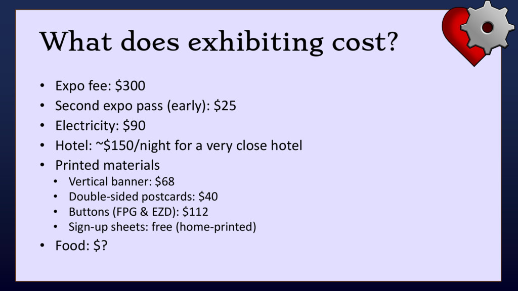 What does exhibiting cost? • Expo fee: $300 • S...
