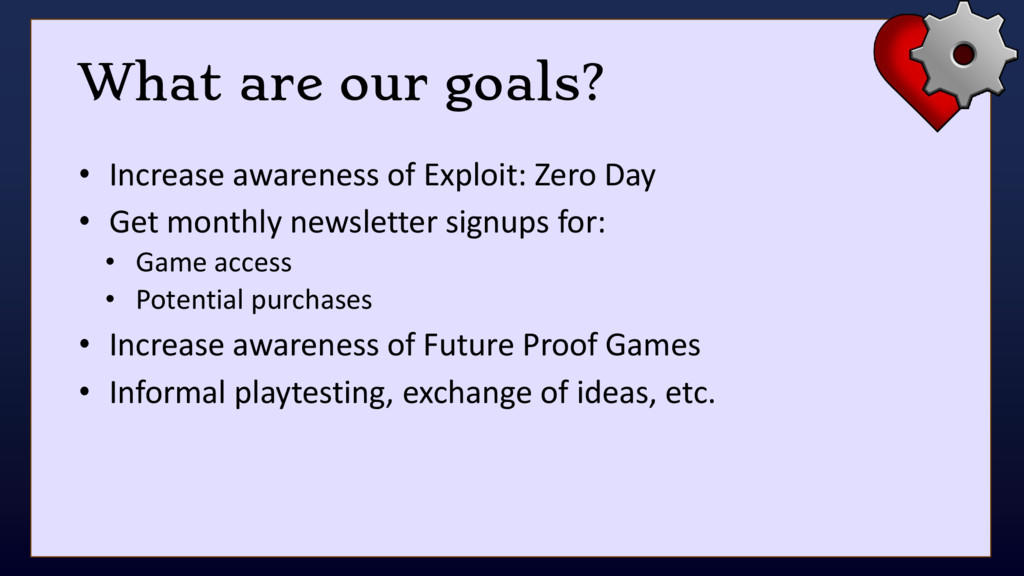 What are our goals? • Increase awareness of Exp...