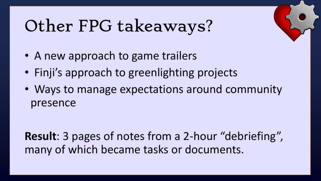 Other FPG takeaways? • A new approach to game t...