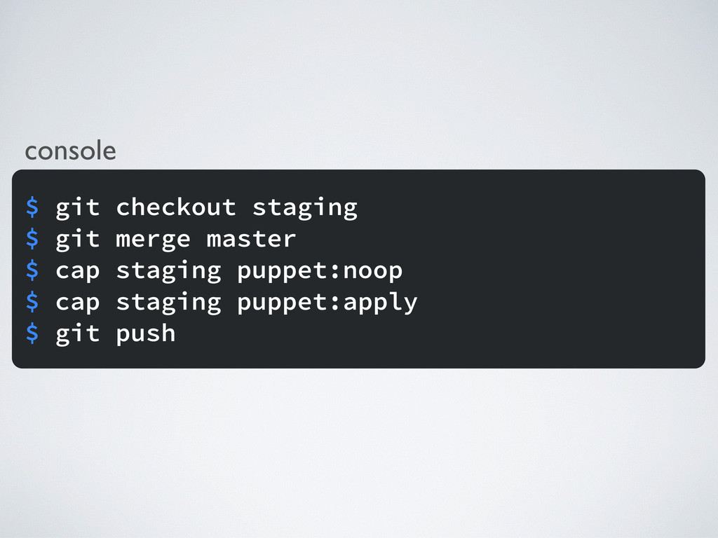 console $ git checkout staging $ git merge mast...
