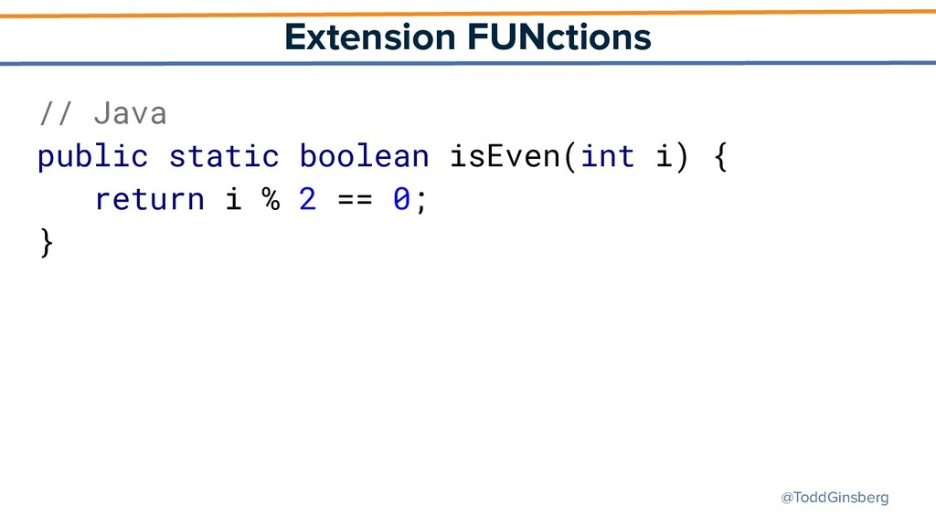 @ToddGinsberg Extension FUNctions // Java publi...