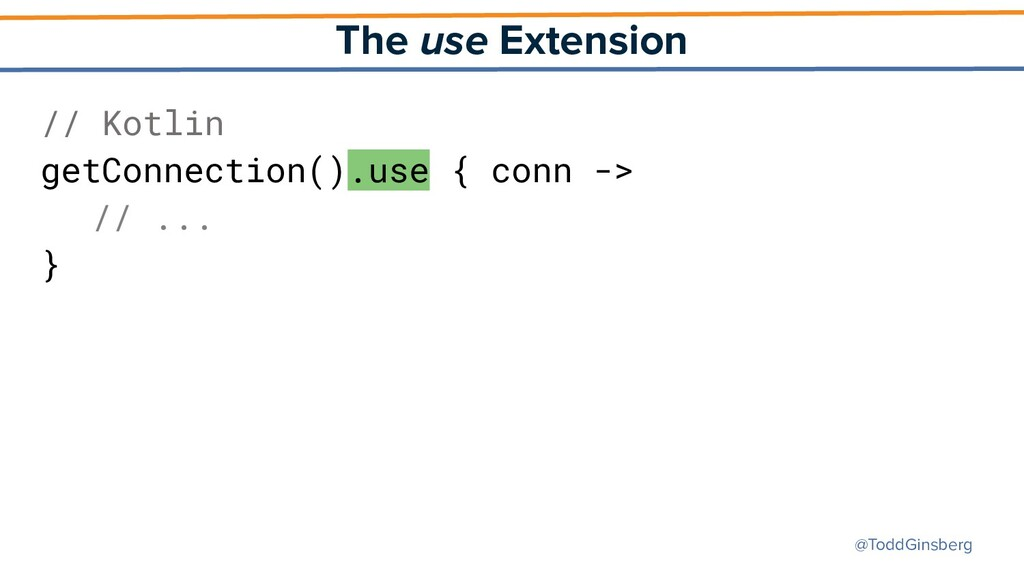@ToddGinsberg The use Extension // Kotlin getCo...