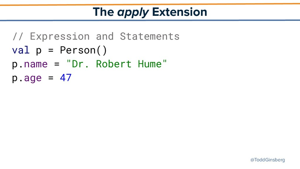 @ToddGinsberg The apply Extension // Expression...