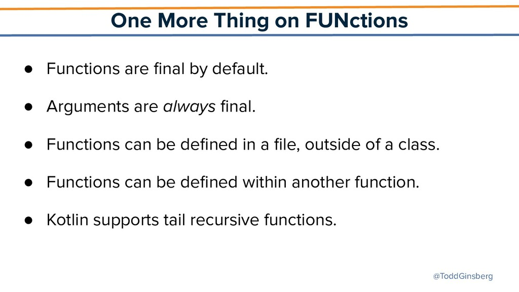 @ToddGinsberg One More Thing on FUNctions ● Fun...