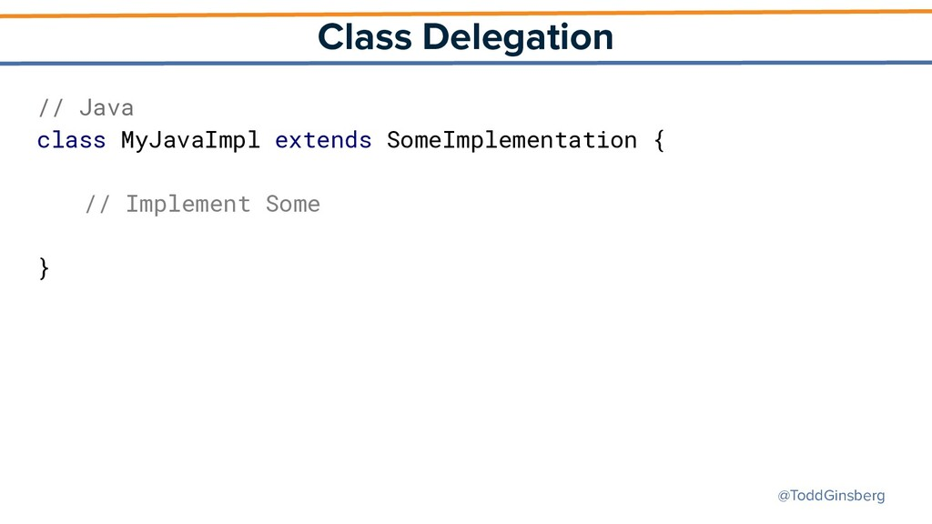 @ToddGinsberg Class Delegation // Java class My...