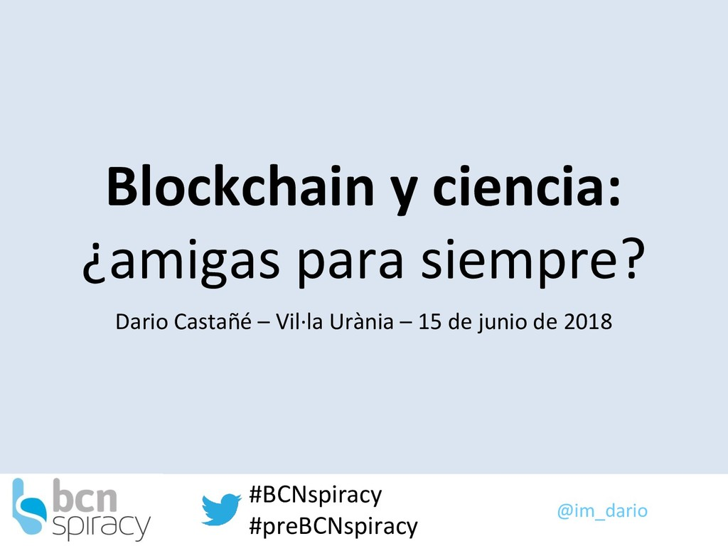 @im_dario #BCNspiracy #preBCNspiracy Blockchain...