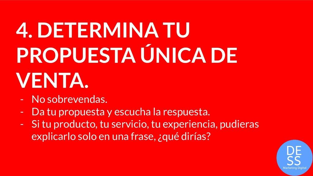 4. DETERMINA TU PROPUESTA ÚNICA DE VENTA. - No ...