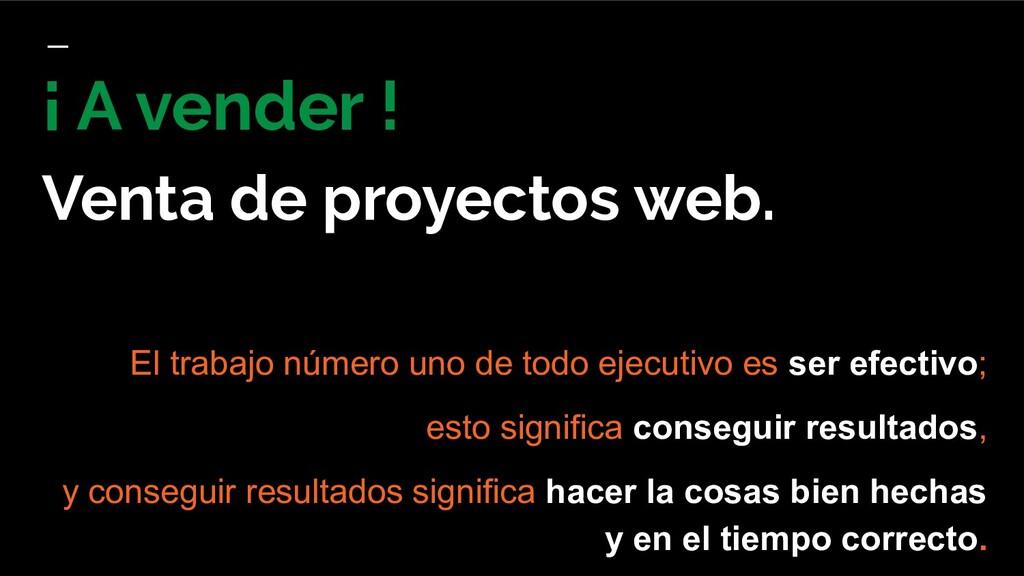 ¡ A vender ! Venta de proyectos web. El trabajo...