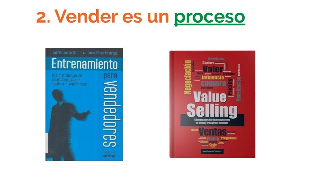 2. Vender es un proceso