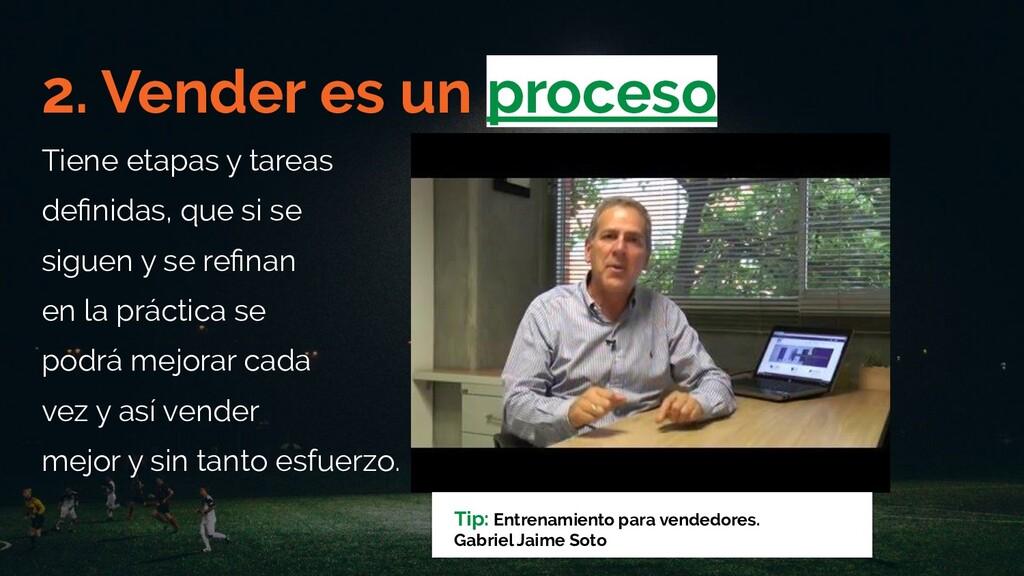 2. Vender es un proceso Tiene etapas y tareas d...